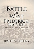Battle of West Frederick, July 7, 1864: Prelude to Battle of Monocacy