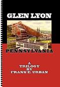 Glen Lyon, Pennsylvania - A Trilogy