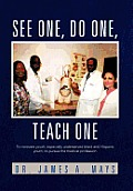 See One, Do One, Teach One: To Motivate Youth, Especially Underserved Black and Hispanic Youth, to Pursue the Medical Profession