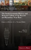The Socio-Economic History and Material Culture of the Roman and Byzantine Near East: Essays in Honor of S. Thomas Parker