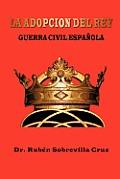 La Adopcion del Rey: Guerra Civil Espa Ola