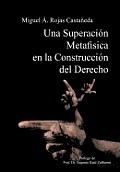 Una Superacion Metafisica En La Construccion del Derecho