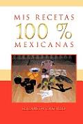 MIS Recetas 100 % Mexicanas