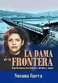 La Dama de La Frontera: Una Hermosa Lecci N de Valent A Y Amor