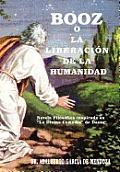 Booz O La Liberaci N de La Humanidad: Novela Filos Fica Inspirada En La Divina Comedia de Dante