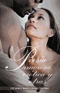 Poesia Amorosa, Erotica y Otras