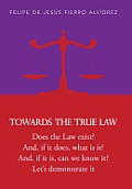 Towards the True Law: 2nd Edition