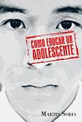 Como Educar Un Adolescente