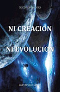 Ni Creacion Ni Evolucion