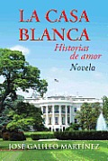 La Casa Blanca: Historias de Amor