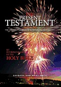 The Present Testament Volume Two: The Greatest Story Ever Told Divine Excitement