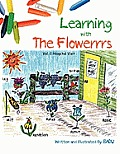 Learning with the Flowerrrs: Vol.-1 Hospital Visit.
