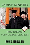 Campus Ministry: How to Reach Your Campus for Christ