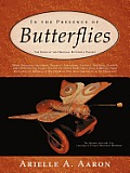 In the Presence of Butterflies: The Story of the Original Butterfly Project