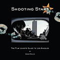 Shooting Stars: The Film Lover's Guide to Los Angeles
