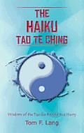 The Haiku Tao Te Ching: Wisdom of the Tao for People in a Hurry
