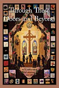 Through These Doors and Beyond