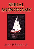 Serial Monogamy: A Quest for Success, Happiness and Love