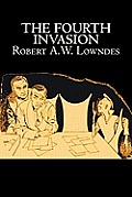 The Fourth Invasion by Robert A. W. Lowndes, Science Fiction, Fantasy