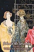 Sidonia the Sorceress, Volume I of II by Wilhelm Meinhold, Fiction, Literary, Fantasy, Horror, Fairy Tales, Folk Tales, Legends & Mythology
