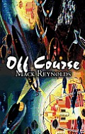 Off Course by Mack Reynolds, Science Fiction, Fantasy