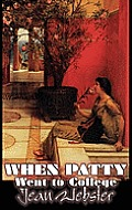 When Patty Went to College by Jean Webster, Fiction, Girls & Women, People & Places