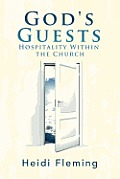 God's Guests: Hospitality Within the Church