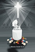 Medicine: A Daily Dose of Spirituality: Improving Your Health with One Mind