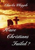 Have Christians Failed?