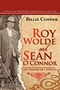 Roy Wolde and Sean O'Connor: A Novel of the Northwestern Virginia Panhandle 1800-1865