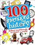 100 Inventions That Made History: Brilliant Breakthroughs That Shaped Our World