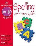 DK Workbooks: Spelling, Pre-K: Learn and Explore