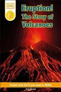 DK Readers L2 Eruption The Story of Volcanoes