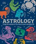 Astrology Using the Wisdom of the Stars in Your Everyday Life