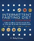 Intermittent Fasting Diet Guide & Cookbook A Complete Guide to 168 OMAD 52 Alternate day & More