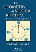 Geometry of Musical Rhythm What Makes a Good Rhythm Good