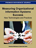 Measuring Organizational Information Systems Success: New Technologies and Practices