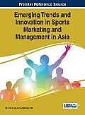 Emerging Trends and Innovation in Sports Marketing and Management in Asia
