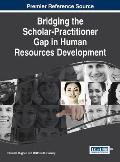 Bridging the Scholar-Practitioner Gap in Human Resources Development