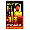 The Railroad Killer: Tracking down One of the Most Brutal Serial Killers in History