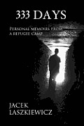 333 Days: Personal Memoirs from a Refugee Camp