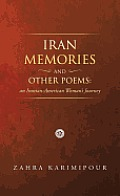 Iran Memories and Other Poems: An Iranian-American Woman's Journey