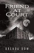 Friend at Court: A Ruth Bowen Regency Mystery