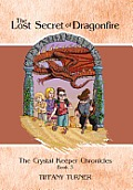 The Lost Secret of Dragonfire: The Crystal Keeper Chronicles Book 3