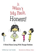 It Wasn't My Fault, Honest!: A Novel about Living with Younger Brothers