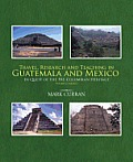 Travel, Research and Teaching in Guatemala and Mexico: In Quest of the Pre-Columbian Heritage Volume 2. Mexico