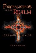 Forgemasters of the Realm: Arkaain Savior