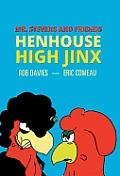 Henhouse High Jinx: Mr. Stevens and Friends