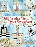 Still Another Time, Times Remembered