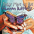 Itchy Mae as the Human Butterfly: No More Fondling